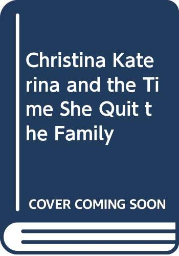9780606052054: Christina Katerina and the Time She Quit the Family