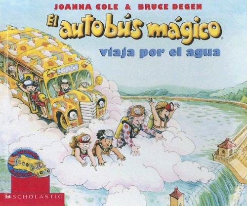 9780606052528: El autobus magico viaja por el agua / The Magic School Bus at the Waterworks (El Autobus Magico / the Magic School Bus) (Spanish Edition)