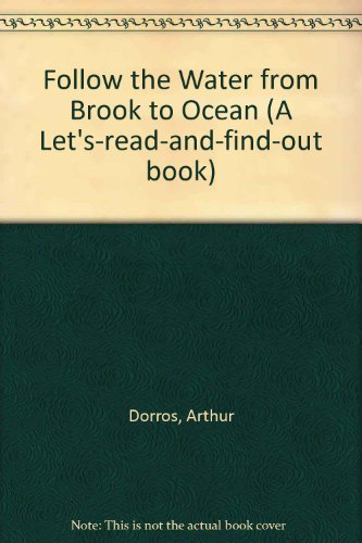 9780606052955: Follow the Water from Brook to Ocean (A Let's-read-and-find-out book)