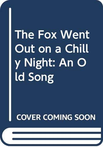 9780606052979: The Fox Went Out on a Chilly Night: An Old Song
