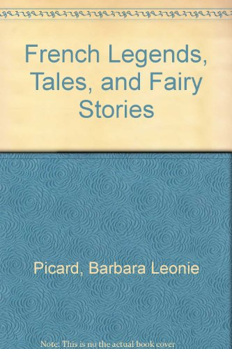 9780606053006: French Legends, Tales, and Fairy Stories (Oxford Myths and Legends)