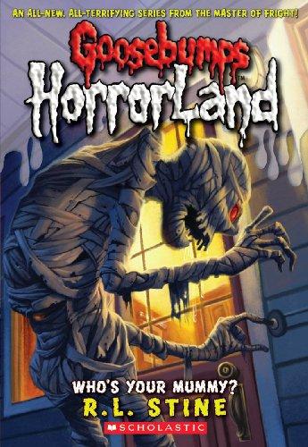 Who's Your Mummy? (Turtleback School & Library Binding Edition) (Goosebumps: Horrorland (...