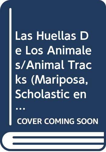 9780606054171: Las Huellas De Los Animales/Animal Tracks (Mariposa, Scholastic en espaanol) (Spanish Edition)