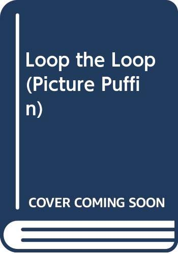 9780606054447: Loop the Loop (Picture Puffin)