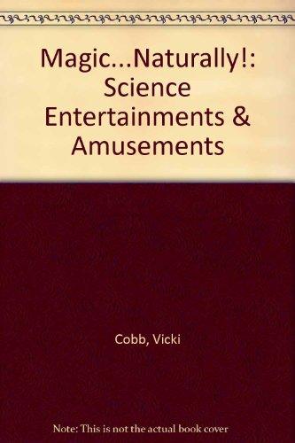 9780606054478: Magic...Naturally!: Science Entertainments & Amusements