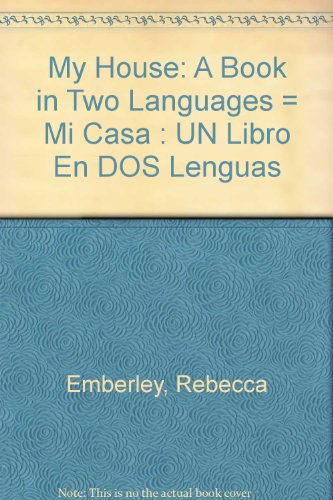 9780606054874: My House: A Book in Two Languages = Mi Casa : UN Libro En DOS Lenguas
