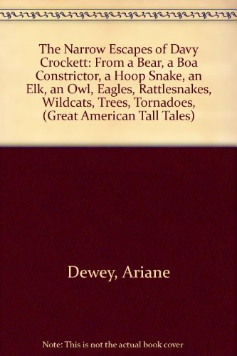 9780606055031: The Narrow Escapes of Davy Crockett: From a Bear, a Boa Constrictor, a Hoop Snake, an Elk, an Owl, Eagles, Rattlesnakes, Wildcats, Trees, Tornadoes, (Great American Tall Tales)
