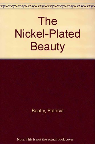 9780606055086: The Nickel-Plated Beauty