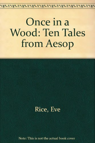 9780606055222: Once in a Wood: Ten Tales from Aesop