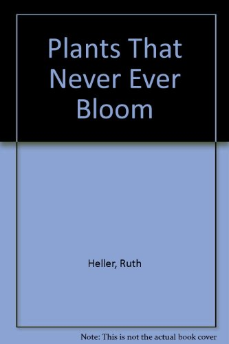 9780606055499: Plants That Never Ever Bloom