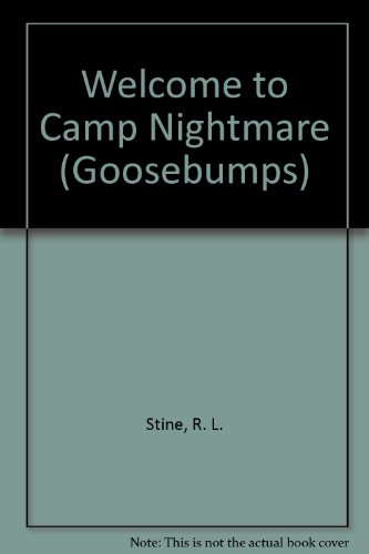 Welcome to Camp Nightmare (Goosebumps): Stine, R. L.