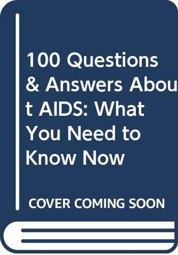 9780606057226: 100 Questions & Answers About AIDS: What You Need to Know Now