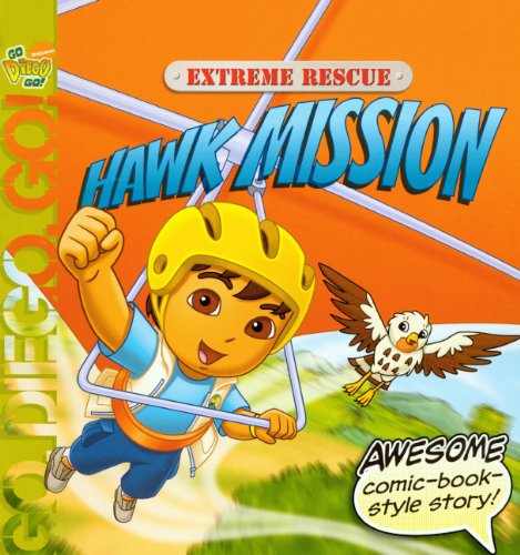 9780606057301: Extreme Rescue: Hawk Mission (Nick Jr. Go Diego Go! (Simon Spotlight Unnumbered))