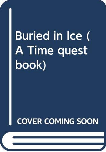 9780606057738: Buried in Ice (A Time quest book)