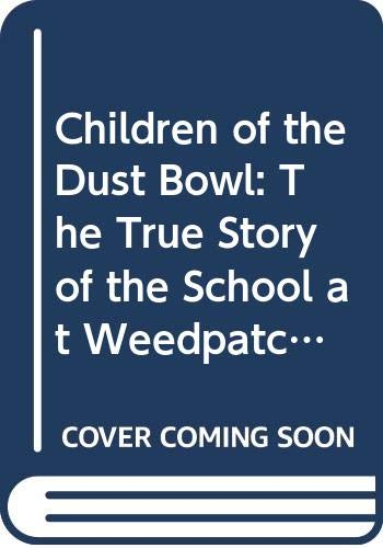9780606057868: Children of the Dust Bowl: The True Story of the School at Weedpatch Camp