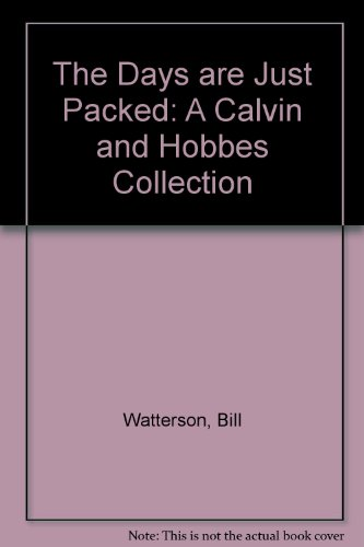 9780606058032: The Days Are Just Packed: A Calvin and Hobbes Collection
