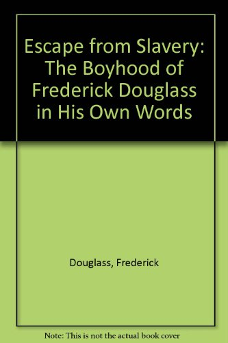 9780606058247: Escape from Slavery: The Boyhood of Frederick Douglass in His Own Words