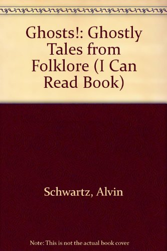 9780606058438: Ghosts!: Ghostly Tales from Folklore (I Can Read Book)