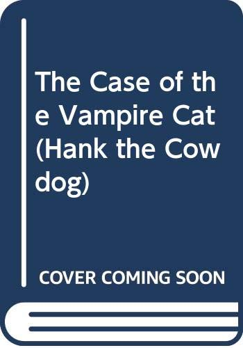 9780606058551: The Case of the Vampire Cat (Hank the Cowdog)