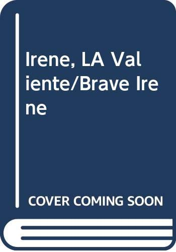 9780606058865: Irene, LA Valiente/Brave Irene (Spanish and English Edition)
