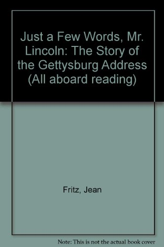 9780606058971: Just a Few Words, Mr. Lincoln: The Story of the Gettysburg Address (All aboard reading)