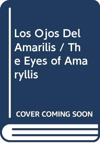 9780606059152: Los Ojos Del Amarilis / The Eyes of Amaryllis (Spanish Edition)