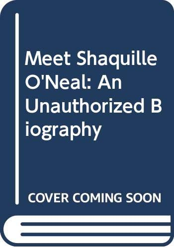 9780606059237: Meet Shaquille O'Neal: An Unauthorized Biography