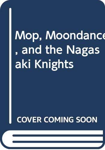 9780606059275: Mop, Moondance, and the Nagasaki Knights