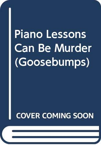 9780606059718: Piano Lessons Can Be Murder (Goosebumps, No 13)