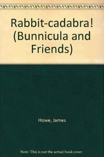 9780606059824: Rabbit-cadabra! (Bunnicula and Friends)
