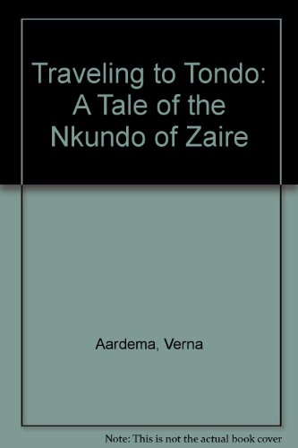 9780606060653: Traveling to Tondo: A Tale of the Nkundo of Zaire