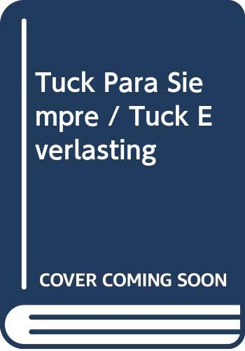 9780606060677: Tuck Para Siempre / Tuck Everlasting (Spanish Edition)