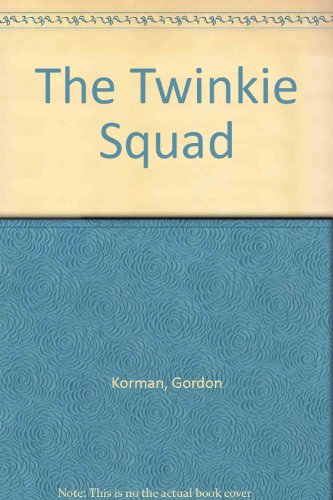 The Twinkie Squad (0606060707) by Gordon Korman