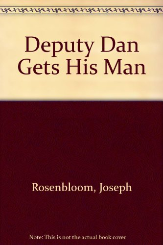 9780606061193: Deputy Dan Gets His Man