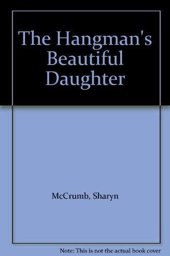 9780606061476: The Hangman's Beautiful Daughter