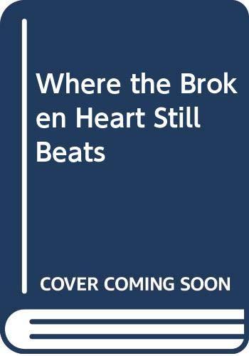 9780606061483: Where the Broken Heart Still Beats