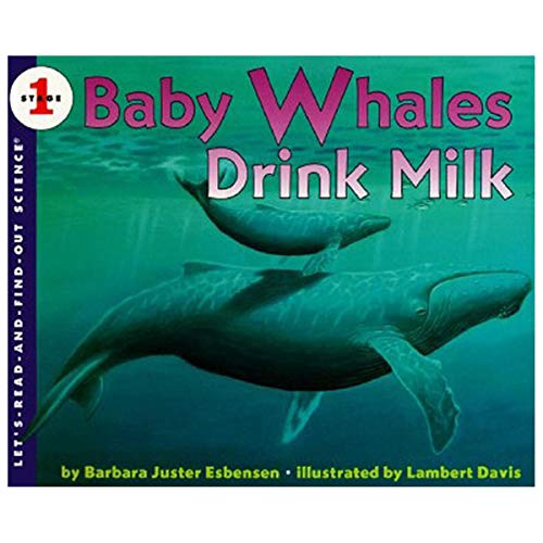 9780606061988: Baby Whales Drink Milk (Let's-read-and-find-out science)