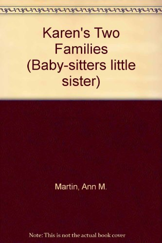 Karen's Two Families (Baby-Sitters Little Sister) (0606062122) by Ann M. Martin