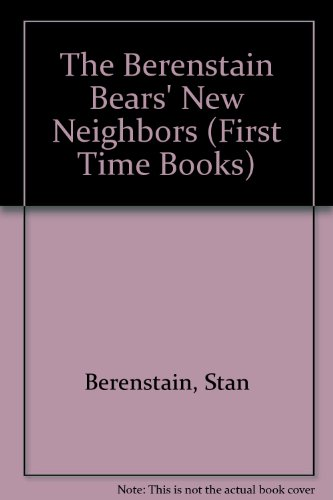 9780606062275: The Berenstain Bears New Neighbors (First Time Books)