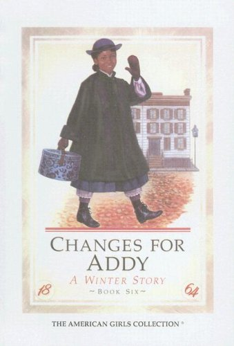 9780606062725: Changes for Addy: A Winter Story (The American girls collection)