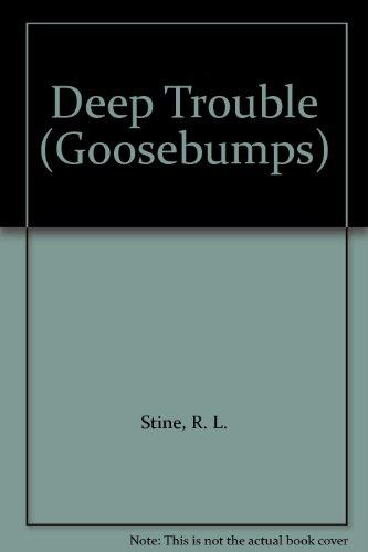 9780606063166: Deep Trouble (Goosebumps)