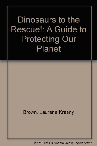 9780606063265: Dinosaurs to the Rescue!: A Guide to Protecting Our Planet