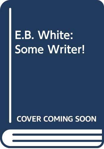9780606063418: E.B. White: Some Writer!