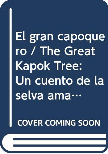 9780606063579: El gran capoquero / The Great Kapok Tree: Un cuento de la selva amazonica / A Tale of the Amazon Rain Forest (Spanish Edition)