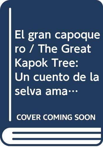 9780606063579: El gran capoquero / The Great Kapok Tree: Un cuento de la selva amazonica / A Tale of the Amazon Rain Forest (Spanish Edition)