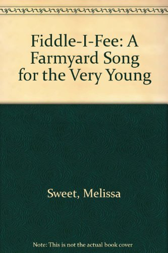 9780606063753: Fiddle-I-Fee: A Farmyard Song for the Very Young