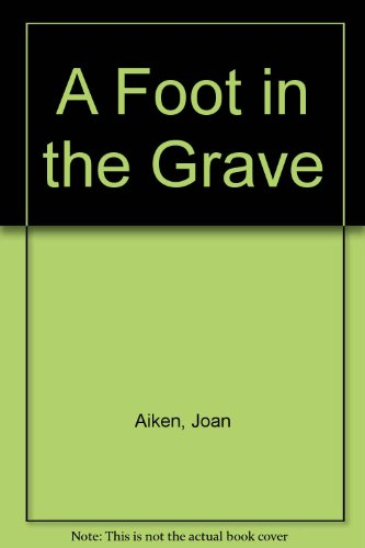 9780606063838: A Foot in the Grave