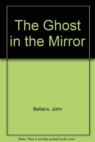 9780606064101: The Ghost in the Mirror