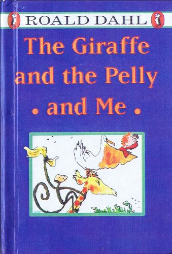 The Giraffe and the Pelly and Me: Roald Dahl