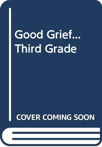 9780606064170: Good Grief...Third Grade